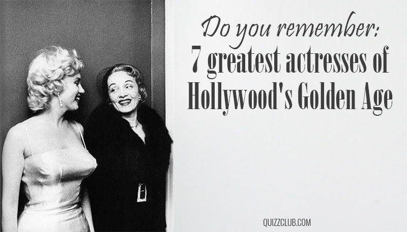 Do you remember: 7 greatest actresses of... | Quiz Club