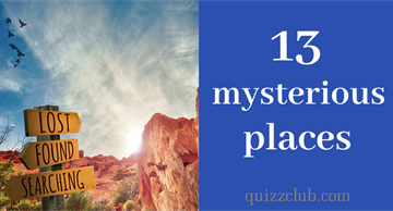 13 mysterious places in the world you wouldn't find in a guide book