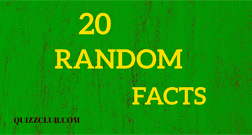 20 random facts you wouldn't come across