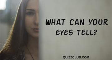 What can your eyes tell?