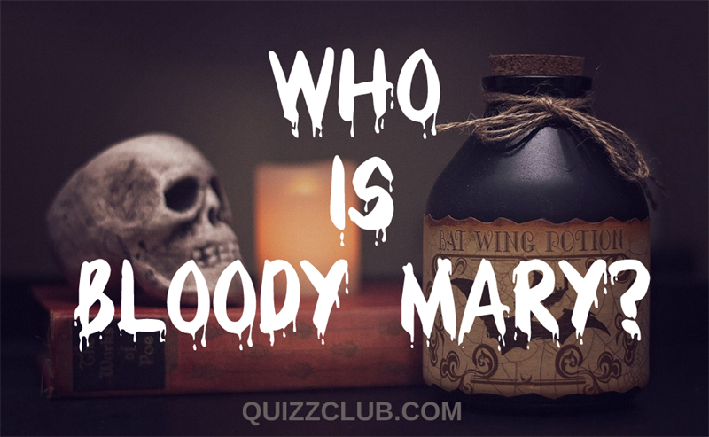Culture Story: Who is Bloody Mary?