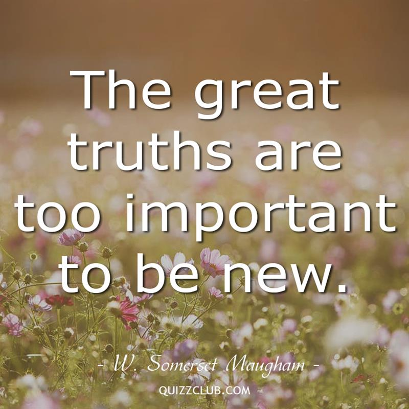 Culture Story: The great truths are too important to be new