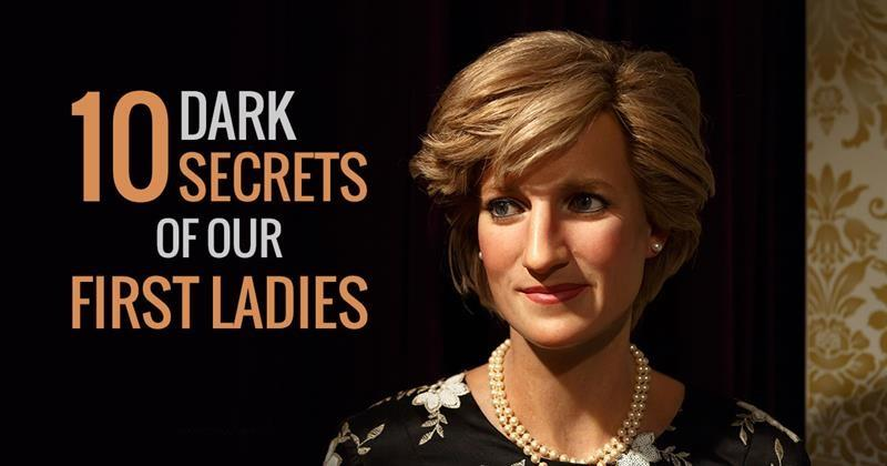 History Story: Even First Ladies have their secrets: 10 intriguing stories