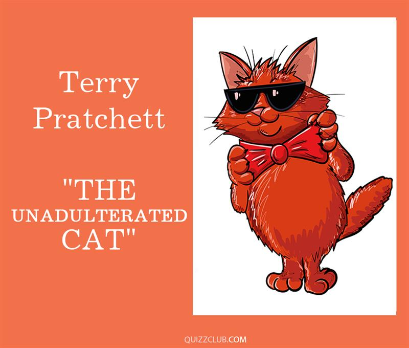 """Culture Story: 4. Terry Pratchett """"The Unadulterated Cat"""""""