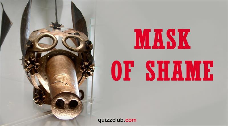History Story: Mask of shame