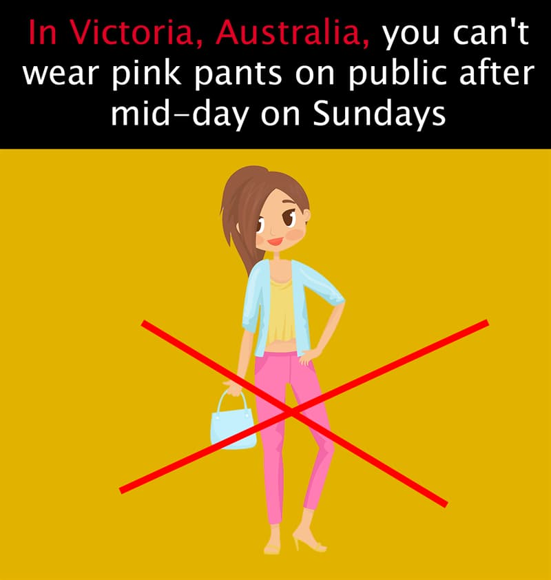Geography Story: In Victoria, Australia, you can't wear pink pants on public after mid-day on Sundays