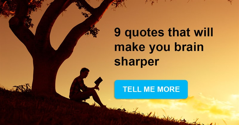 Story: 9 quotes that will make you brain sharper