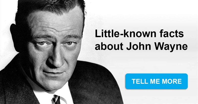 Movies & TV Story: John Wayne: 7 amazing facts you should know about him
