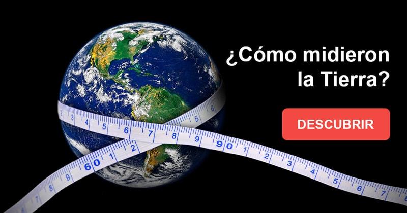 Geografía Historia: ¿Cómo midieron los científicos la Tierra?