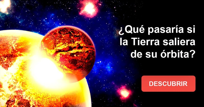 Сiencia Historia: ¿Qué pasaría si la Tierra saliera de su órbita?