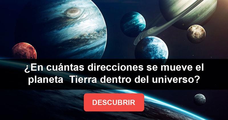 Сiencia Historia: ¿En cuántas direcciones se mueve el planeta Tierra dentro del universo conocido?