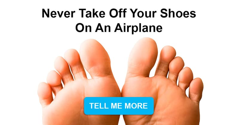 Society Story: Why should one never take his or her shoes off on an airplane?