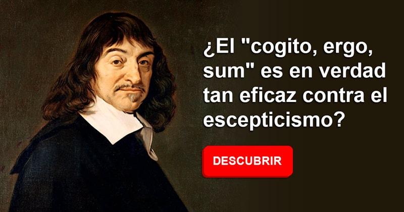 """Psicología Historia: ¿El """"cogito, ergo, sum"""" es en verdad tan eficaz contra el escepticismo?"""