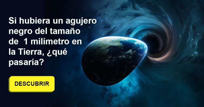 Geografía Historia: Si hubiera un agujero negro del tamaño de 1 milímetro en la Tierra, ¿qué pasaría?