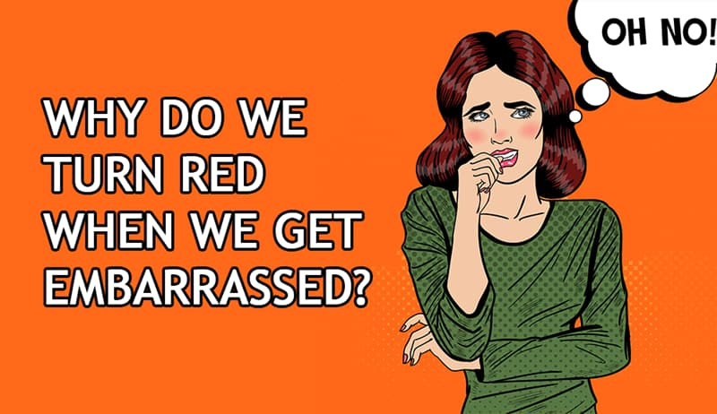 Science Story: Why do we turn red when we get embarrassed?