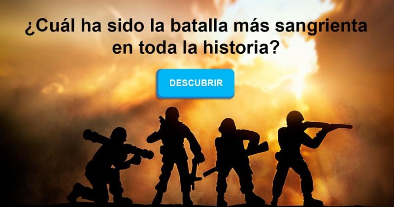 Historia Historia: ¿Cuál ha sido la batalla más sangrienta en toda la historia?