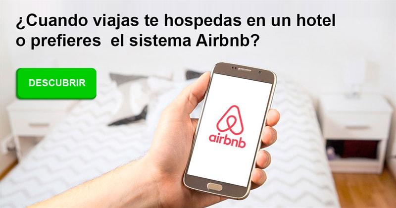 Geografía Historia: ¿Cuando viajas te hospedas en un hotel o prefieres el sistema Airbnb?