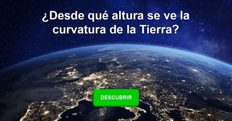Geografía Historia: ¿Desde qué altura se ve la curvatura de la Tierra?