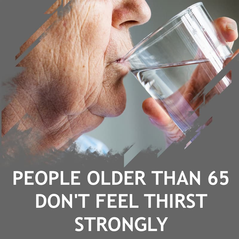 Science Story: People older than 65 don't feel thirst strongly