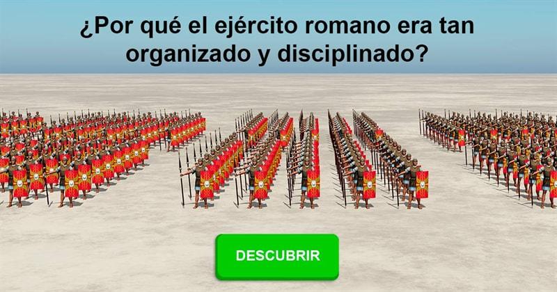 Historia Historia: ¿Por qué el ejército romano era tan organizado y disciplinado?