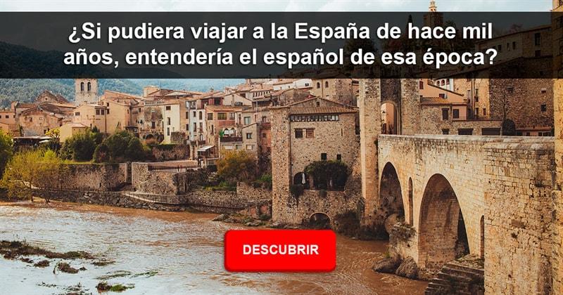 Historia Historia: ¿Si pudiera viajar a la España de hace mil años, entendería el español de esa época?