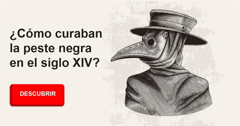 Сiencia Historia: ¿Cómo curaban la peste negra en el siglo XIV?