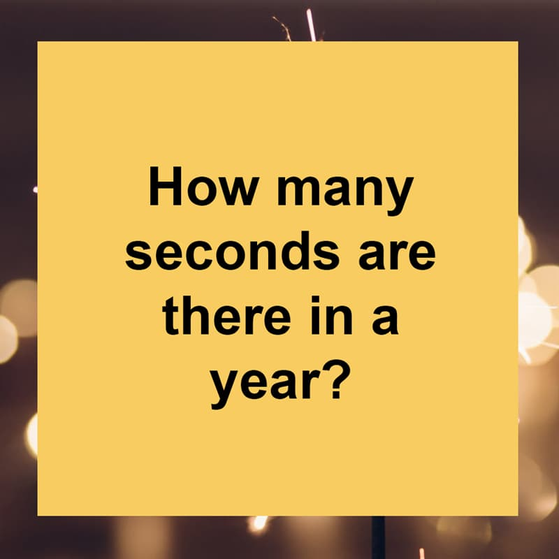 IQ Story: How many seconds are there in a year?