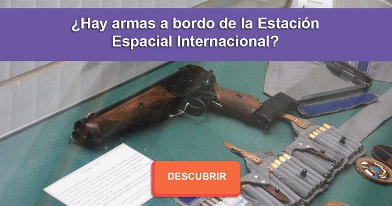 Сiencia Historia: ¿Hay armas a bordo de la Estación Espacial Internacional?