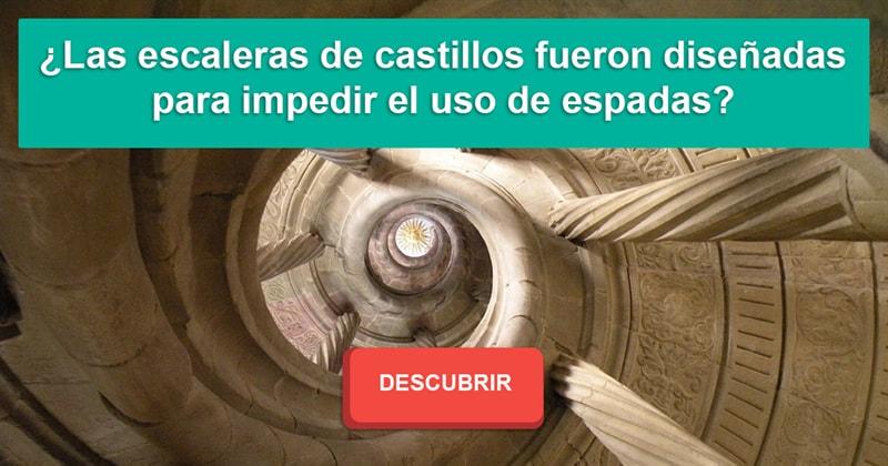 Historia Historia: ¿Las escaleras de castillos fueron diseñadas para impedir el uso de espadas?