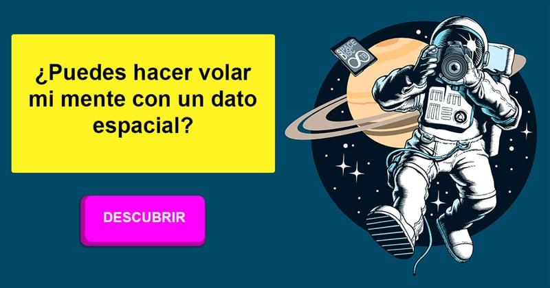 Сiencia Historia: ¿Puedes hacer volar mi mente con un dato espacial?