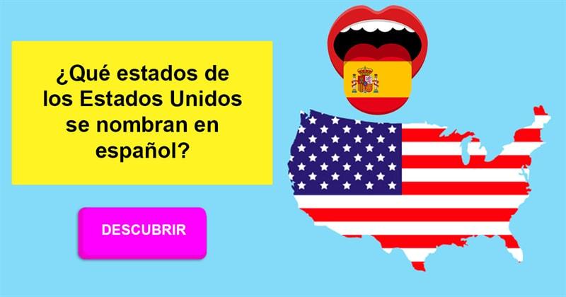 Geografía Historia: ¿Qué estados de los Estados Unidos se nombran en español?