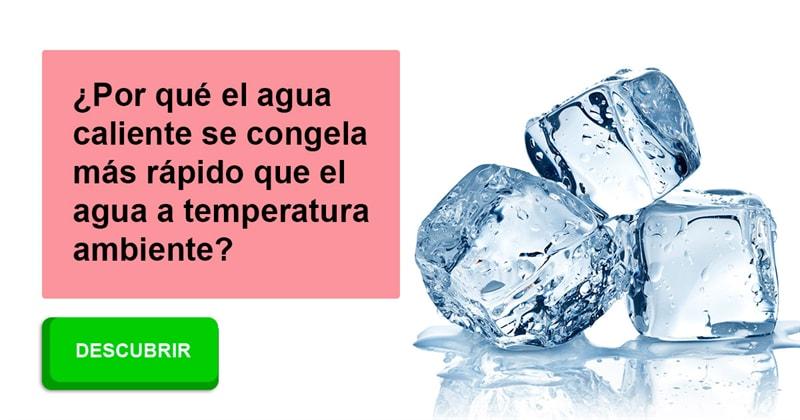 Сiencia Historia: ¿Por qué el agua caliente se congela más rápido que el agua a temperatura ambiente?