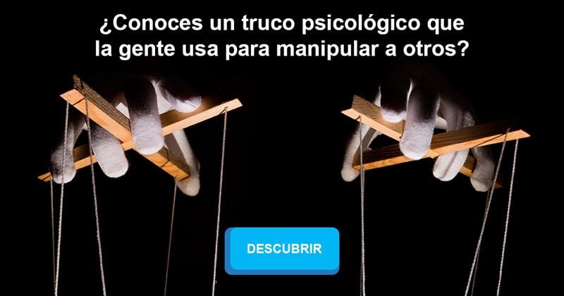 Sociedad Historia: ¿Conoces un truco psicológico que la gente usa para manipular a otros?
