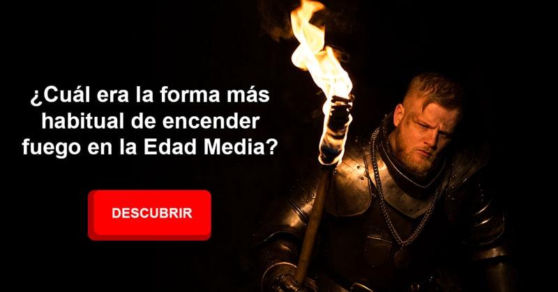 Cultura Historia: ¿Cuál era la forma más habitual de encender fuego en la Edad Media?