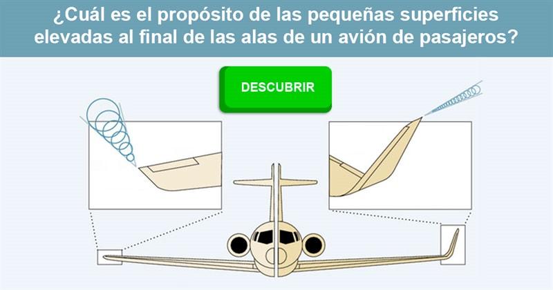 Сiencia Historia: ¿Cuál es el propósito de las pequeñas superficies elevadas al final de las alas de un avión de pasajeros?