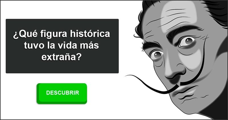 Historia Historia: ¿Qué figura histórica tuvo la vida más extraña?