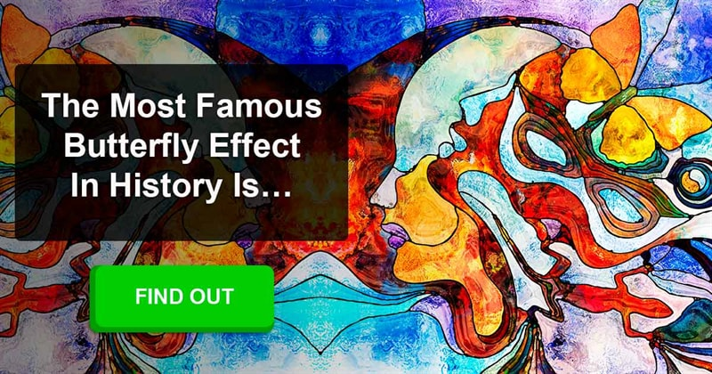History Story: What are the greatest examples of the butterfly effect / chaos theory in history?