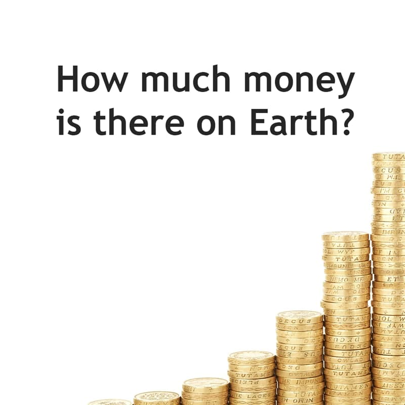 Science Story: How much money is there on Earth?