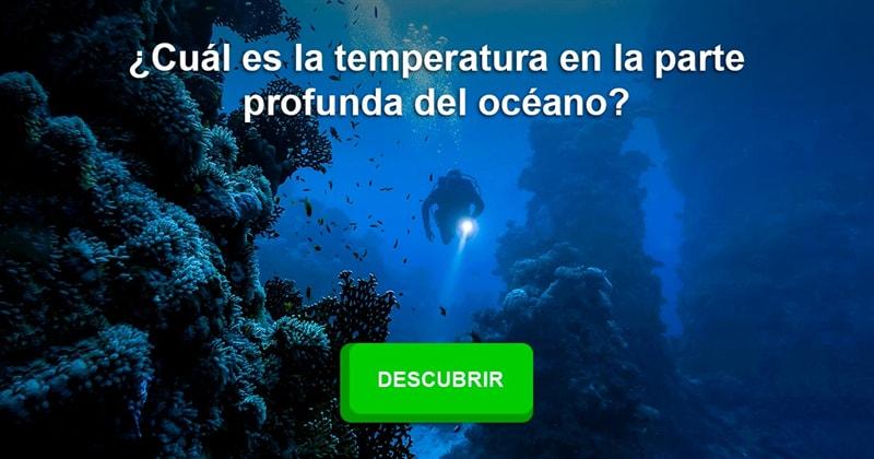 Geografía Historia: ¿Cuál es la temperatura en la parte profunda del océano?