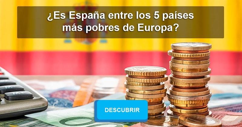 Geografía Historia: ¿Es España entre los 5 países más pobres de Europa?