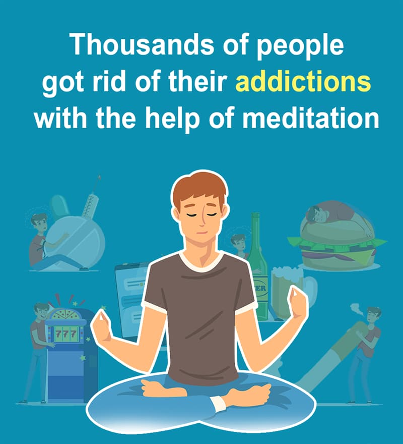 Science Story: Thousands of people got rid of their addictions with the help of meditation