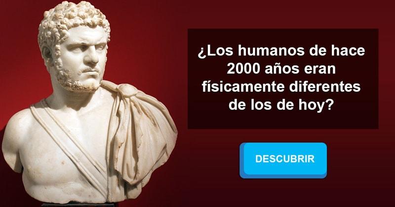 Сiencia Historia: ¿Los humanos de hace 2000 años eran físicamente diferentes de los de hoy?