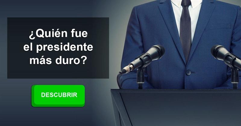 Historia Historia: ¿Quién fue el presidente más duro?