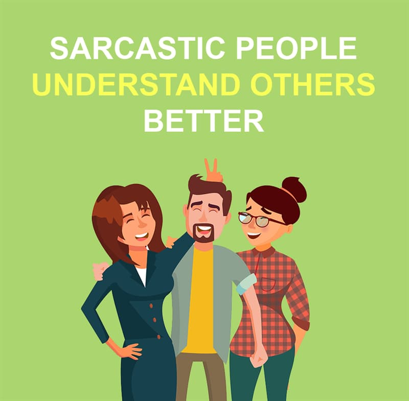 Science Story: Sarcastic people understand others better