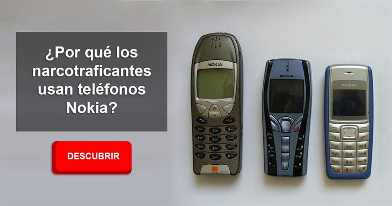 Personalidad Historia: ¿Por qué los narcotraficantes usan teléfonos Nokia?