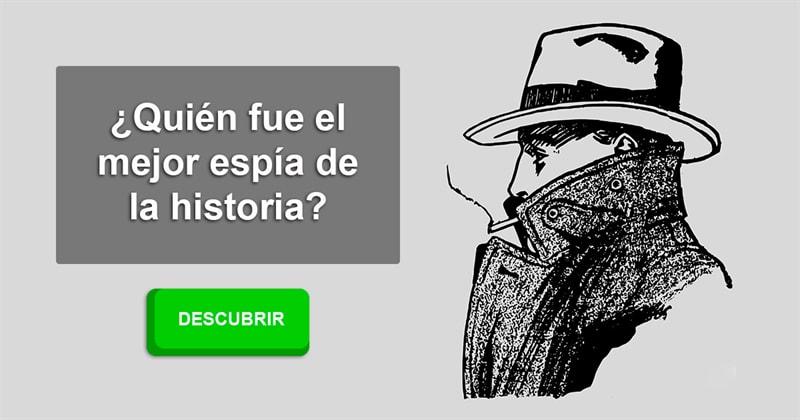 Historia Historia: ¿Quién fue el mejor espía de la historia?