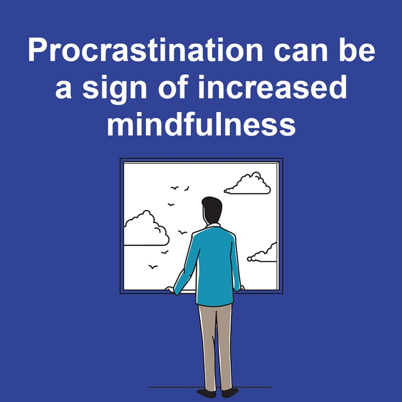 Science Story: Procrastination can be a sign of increased mindfulness