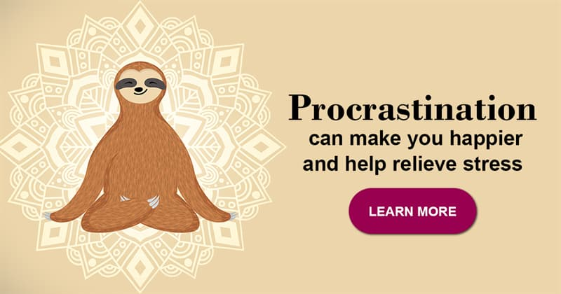 Science Story: 7 surprisingly good things about procrastination