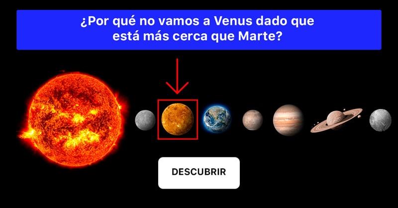 Geografía Historia: ¿Por qué no vamos a Venus dado que está más cerca que Marte?