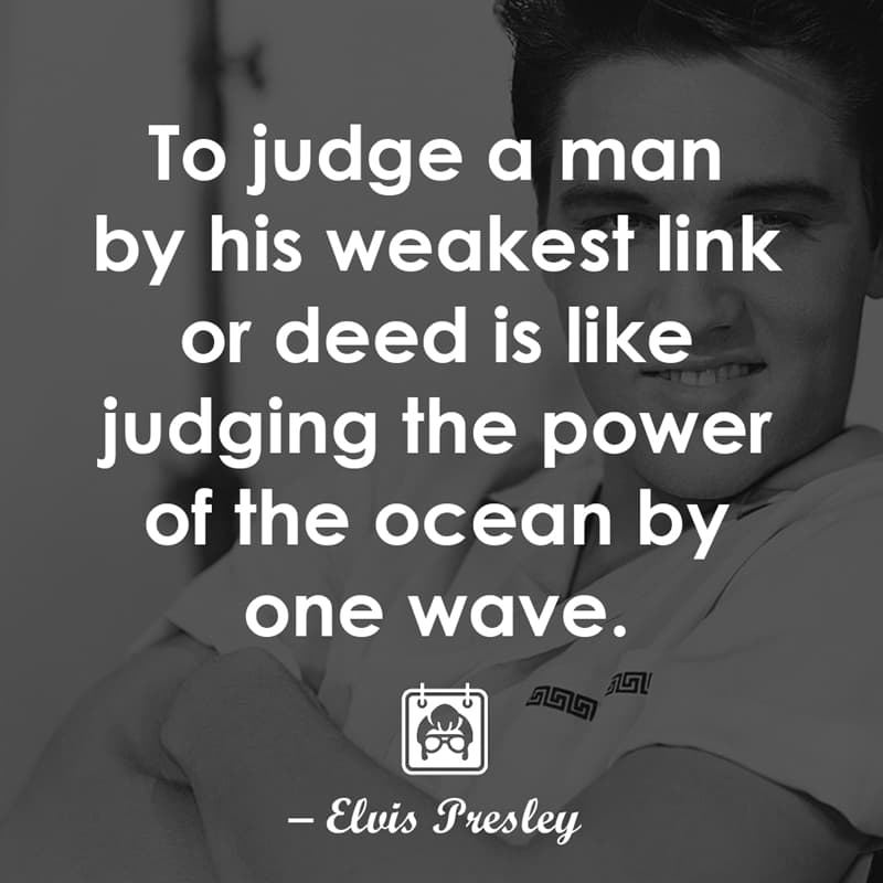 Culture Story: To judge a man by his weakest link or deed is like judging the power of the ocean by one wave.